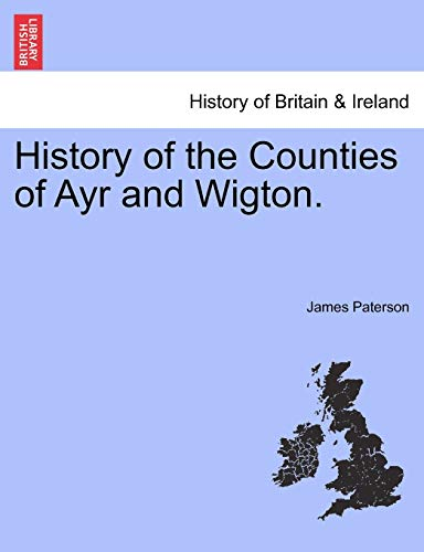 History of the Counties of Ayr and Wigton. Vol. III. By James Paterson