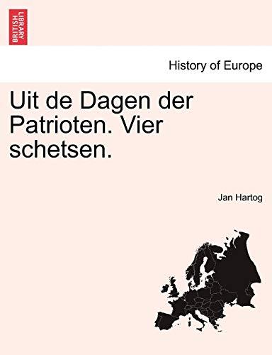 Uit de Dagen Der Patrioten. Vier Schetsen. By Jan Hartog