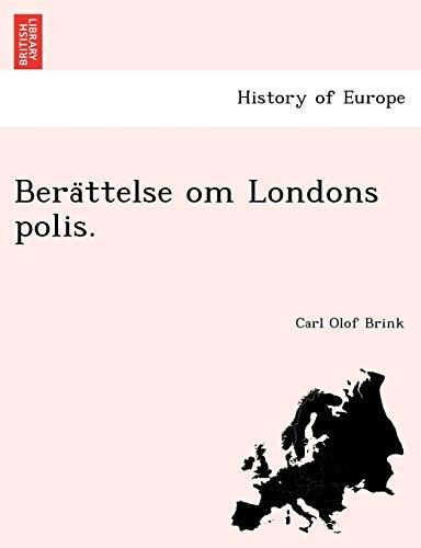 Bera Ttelse Om Londons Polis. By Carl Olof Brink