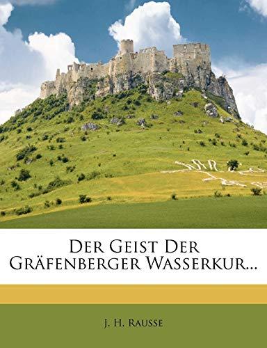Der Geist Der Gr fenberger Wasserkur... By J H Rausse