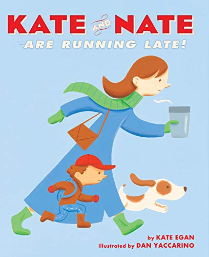 Kate and Nate Are Running Late! By Kate Egan