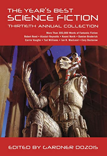 The Year's Best Science Fiction: Thirtieth Annual Collection By Gardner Dozois