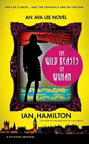 The Wild Beasts of Wuhan By Ian Hamilton