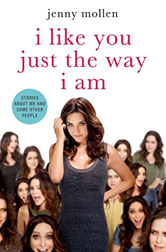 I Like You Just the Way I Am By Jenny Mollen
