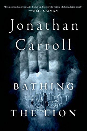 Bathing the Lion By Jonathan Carroll