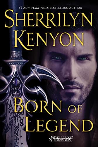 Born of Legend By Sherrilyn Kenyon