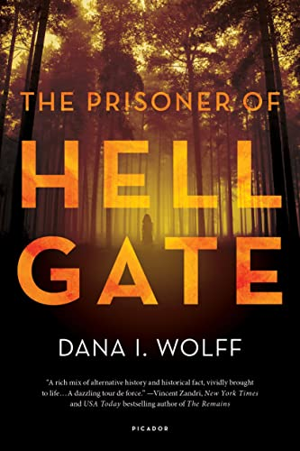 The Prisoner of Hell Gate By Dana I Wolff