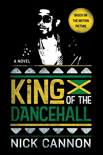 King of the Dancehall (Movie Tie-in) By Nick Cannon