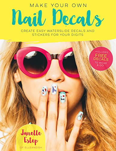 Make Your Own Nail Decals By Janelle Estep