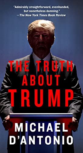 The Truth about Trump By Professor Michael D'Antonio