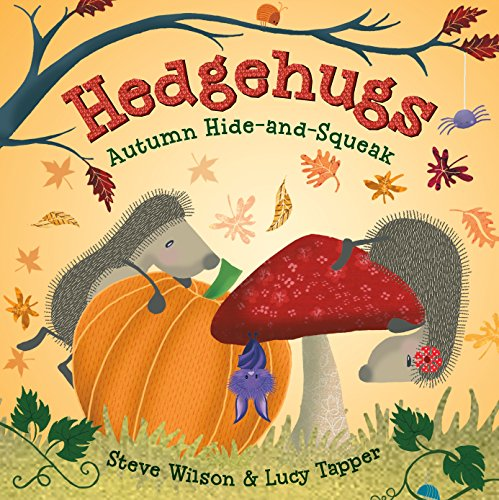 Hedgehugs: Autumn Hide-And-Squeak By Steve Wilson (Newcastle)