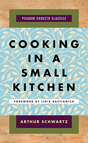 Cooking in a Small Kitchen By Arthur Schwartz