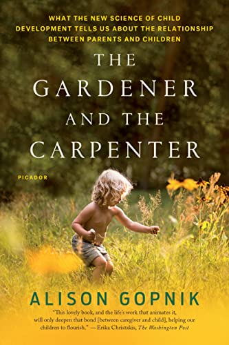 The Gardener and the Carpenter By Alison Gopnik (Psychology Department)