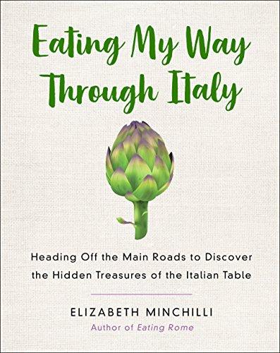 Eating My Way Through Italy By Elizabeth Helman Minchilli