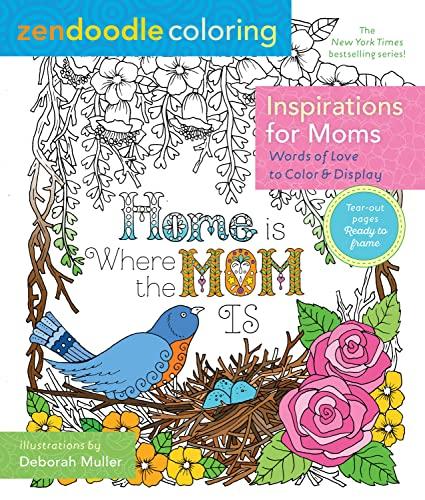 Zendoodle Coloring: Inspirations for Moms By Deborah Muller