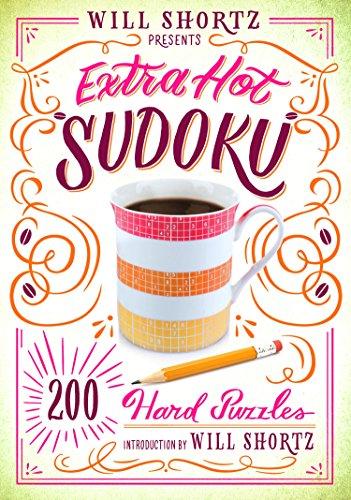 Will Shortz Presents Extra Hot Sudoku By Will Shortz