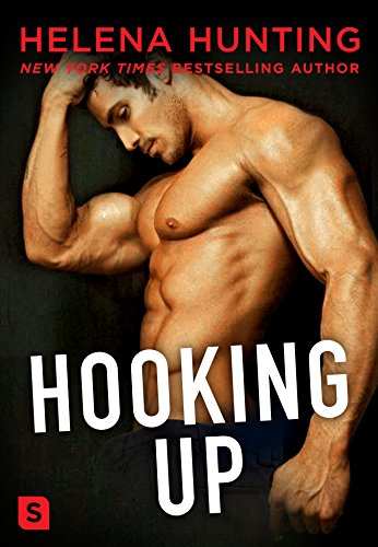 Hooking Up: A Novel By Helena Hunting