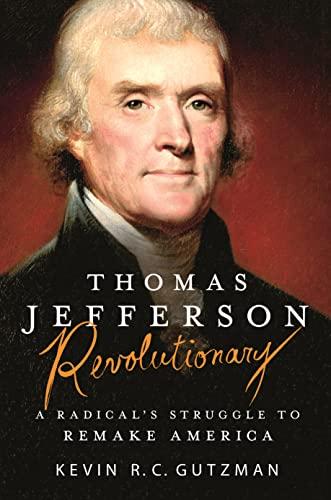 Thomas Jefferson - Revolutionary von Kevin R C Gutzman