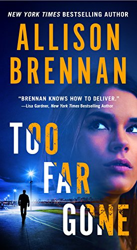 Too Far Gone By Allison Brennan