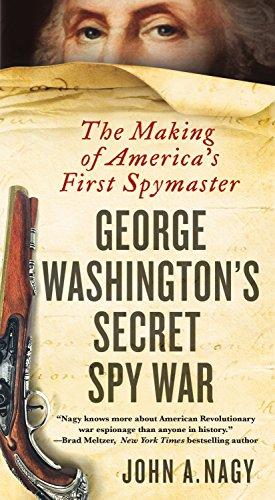 George Washington's Secret Spy War By John A Nagy