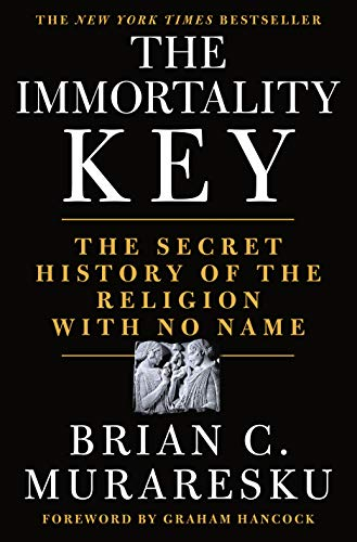The Immortality Key By Brian C. Muraresku