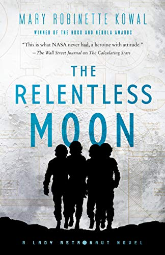 The Relentless Moon By Mary Robinette Kowal