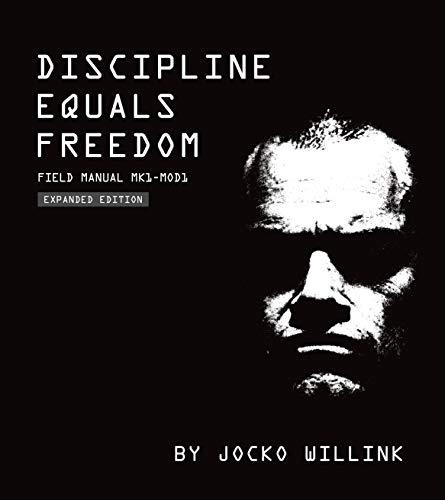 Discipline Equals Freedom By Jocko Willink