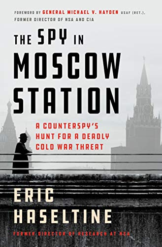 The Spy in Moscow Station von Eric Haseltine