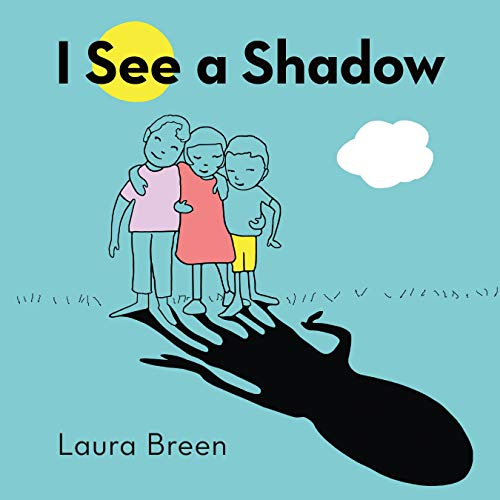 I See a Shadow By Laura Breen