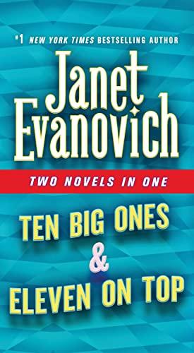 Ten Big Ones & Eleven on Top By Janet Evanovich