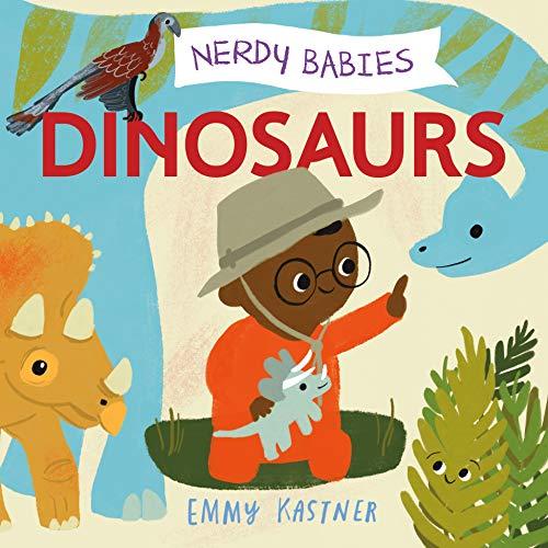 Nerdy Babies: Dinosaurs By Emmy Kastner