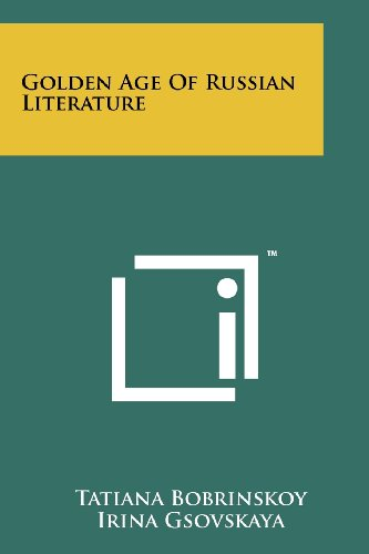 Golden Age of Russian Literature By Tatiana Bobrinskoy