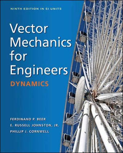 Vector Mechanics for Engineers: Dynamics (in SI Units) by Ferdinand P. Beer