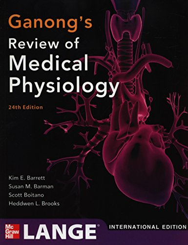 Ganong's Review of Medical Physiology,  24th Edition (Int'l Ed) By Kim E. Barrett
