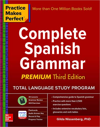 Practice Makes Perfect: Complete Spanish Grammar, Premium Third Edition By Gilda Nissenberg