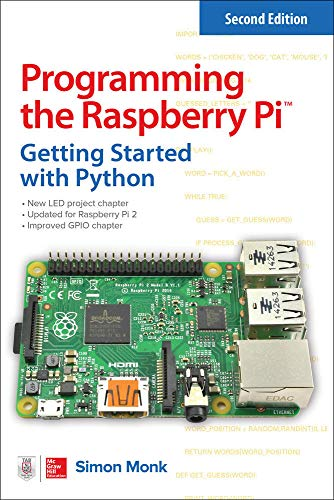 Programming the Raspberry Pi, Second Edition: Getting Started with Python By Simon Monk