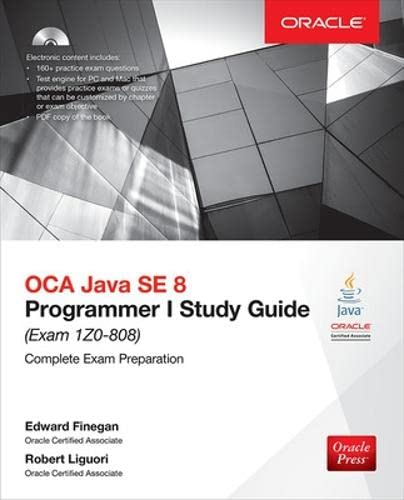 OCA Java SE 8 Programmer I Study Guide (Exam 1Z0-808) By Edward Finegan