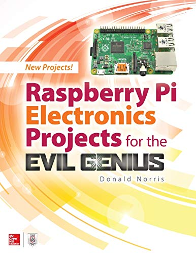 Raspberry Pi Electronics Projects for the Evil Genius By Donald Norris