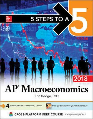 5 Steps to a 5: AP Macroeconomics 2018, Elite Student Edition By Eric R. Dodge