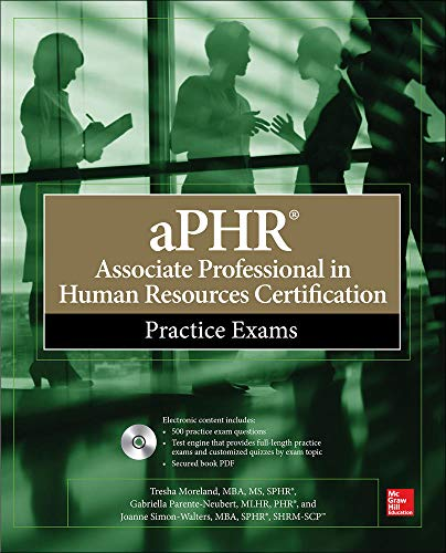 aPHR Associate Professional in Human Resources Certification Practice Exams By Tresha Moreland