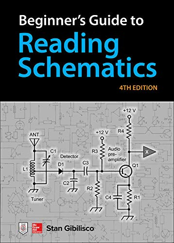 Beginner's Guide to Reading Schematics, Fourth Edition By Stan Gibilisco