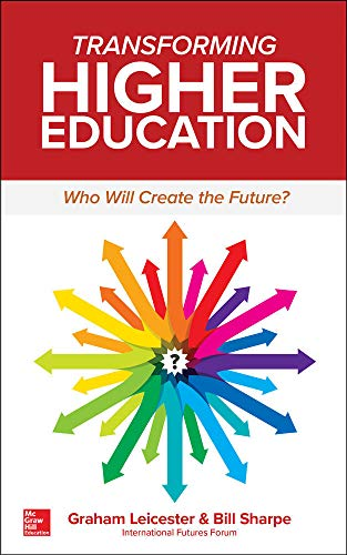 Transforming Higher Education:  Who Will Create the Future? By Graham Leicester