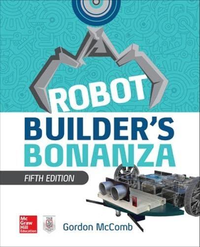 Robot Builder's Bonanza, 5th Edition By Gordon McComb