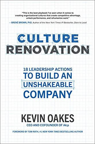 Culture Renovation: 18 Leadership Actions to Build an Unshakeable Company By Kevin Oakes