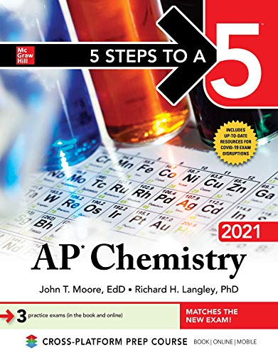 5 Steps to a 5: AP Chemistry 2021 By John Moore