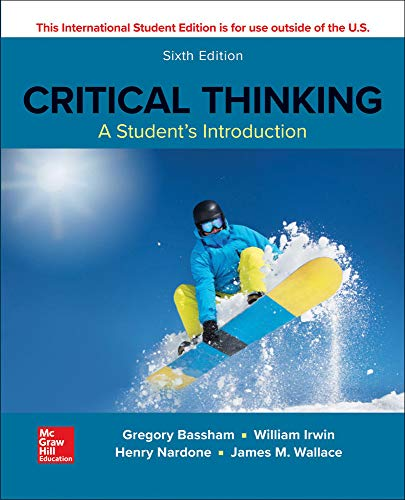 ISE CRITICAL THINKING: A STUDENTS INTRODUCTION By Gregory Bassham