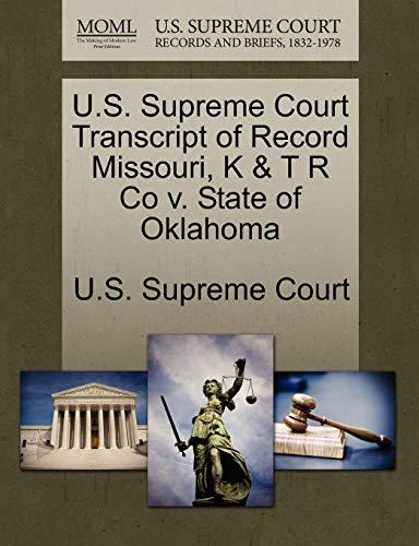 U.S. Supreme Court Transcript of Record Missouri, K & T R Co V. State of Oklahoma By U S Supreme Court