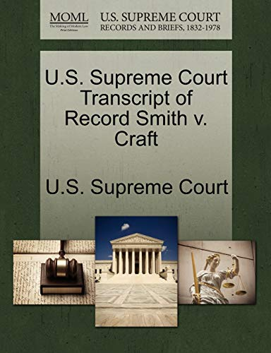 U.S. Supreme Court Transcript of Record Smith V. Craft By U S Supreme Court