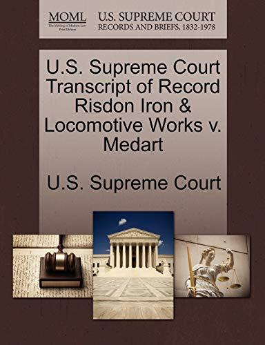 U.S. Supreme Court Transcript of Record Risdon Iron & Locomotive Works V. Medart By U S Supreme Court