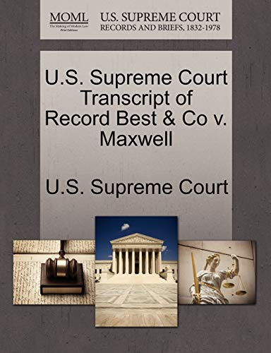 U.S. Supreme Court Transcript of Record Best & Co V. Maxwell By U S Supreme Court